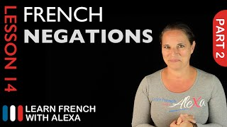 Simple Negations - part 2 (French Essentials Lesson 14)