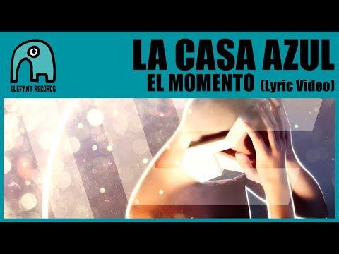 LA CASA AZUL - El Momento [Lyric Video]
