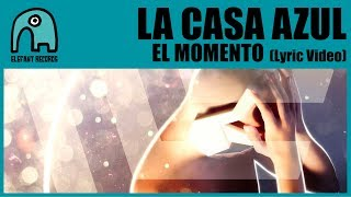 LA CASA AZUL - El Momento [Lyric Video]