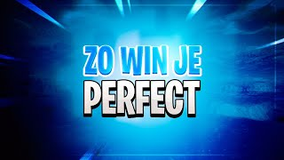 DIT IS HOE JE EEN PERFECTE WIN PAKT!!!