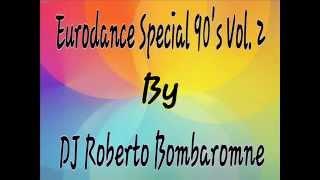 Eurodance Special 90's Vol. 2 By DJ Roberto Bombaromne
