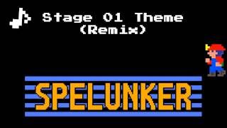 Spelunker - Stage 01 Theme (Remix)