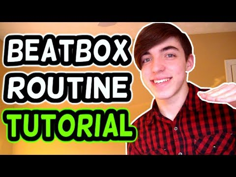 HOW TO CREATE BEATBOX ROUTINES! (Tutorial)