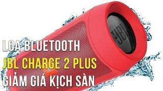 Loa JBL Charge 2 Plus giá cực yêu cho tín đồ âm nhạc