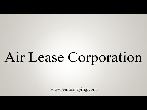 How to Pronounce Air Lease Corporation