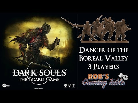 Dark Souls: The Board Game Play Through 2/2 (Dancer of the Boreal Valley)
