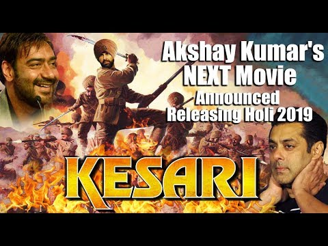 Akshay Kumar NEXT Movie KESARI Announced  Releasing Holi 2019