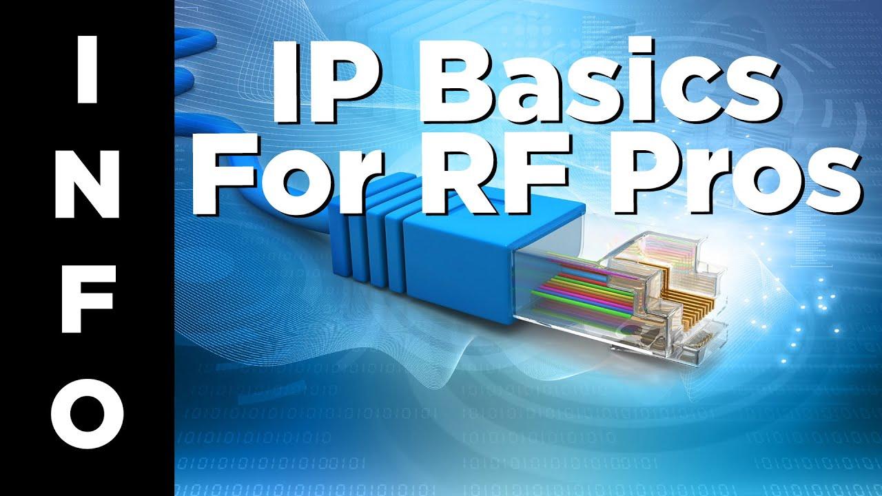 IP Basics for RF Professionals