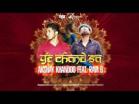Ravi B feat. Akshay Khandoo- Ye Chand Se [2019]