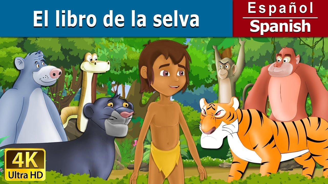 El Libro De La Selva Cuentos Para Dormir Cuentos Infantiles Cuentos De Hadas Españoles Youtube