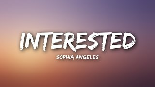Sophia Angeles - Interested (Lyrics)