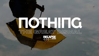 NOTHING – The Great Dismal (Official Music Video)