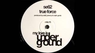 se62 true force