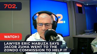 Lawyer Eric Mabuza says Jacob Zuma went to the Zondo commission to help it