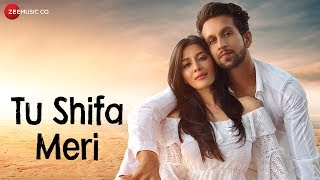 Tu Shifa Meri - Official Music Video | Yasser Desai | Mohit Madaan & Mishika Chourasia | Rashid Khan