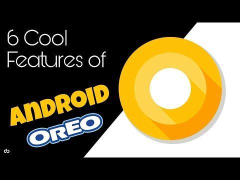 6 Cool Features of Android Oreo | What