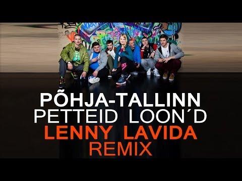 Põhja-Tallinn - Petteid Loon'd (Lenny LaVida Remix)