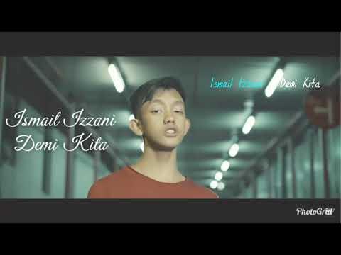 Demi Kita - Ismail Izzani (Lirik Video) HD
