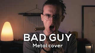 BILLIE EILISH - Bad Guy (METAL COVER)