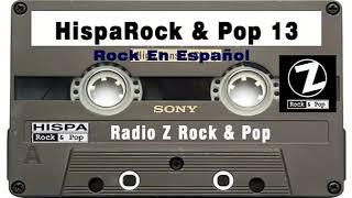 Rock En Español de los 80 y 90 - HispaRock & Pop 13 - Radio Z Rock & Pop