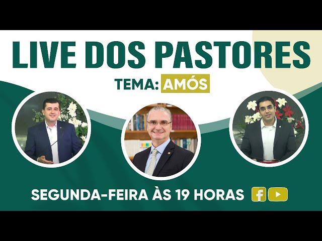 Live dos Pastores - 08/02/2021 - 19:00h - Amós