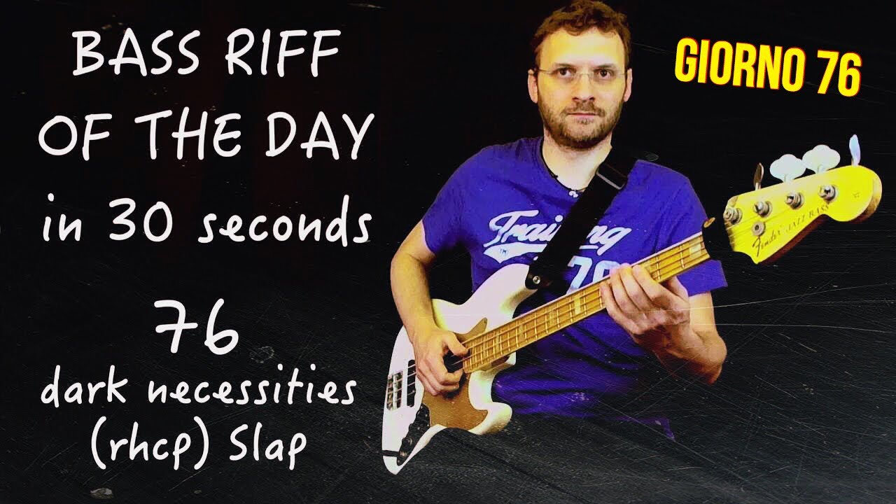 Day 76, Dark Necessities (flea Rhcp) Slap Part, Bass Riff Of The Day In 30  Seconds