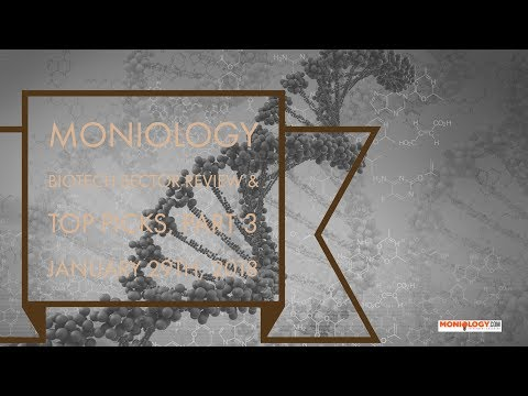Biotech Sector Review & Top Picks, Part 3 29Jan18