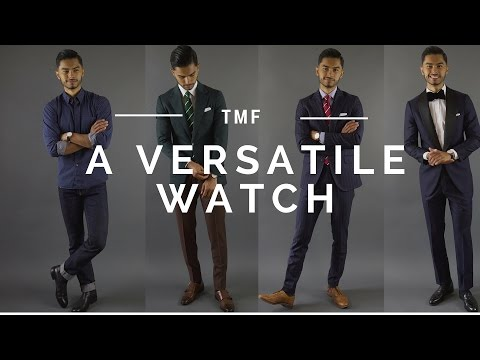 The Most Versatile Watch  Watch For The Modern Man