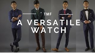 The Most Versatile Watch | Watch For The Modern Man