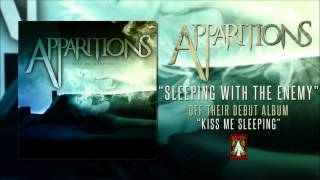 Apparitions | Sleeping With The Enemy