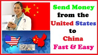 Send Money from the United States to China Fast & Easy