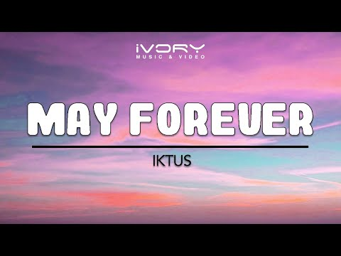 Iktus | May Forever | Official Lyric Video