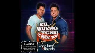 Joao Lucas & Marcelo - Eu Quero Tchu-(DJ ARMILOV & DJ S-NIKE MASH UP)