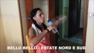 BELLO BELLO - ESTATE NORD E SUD