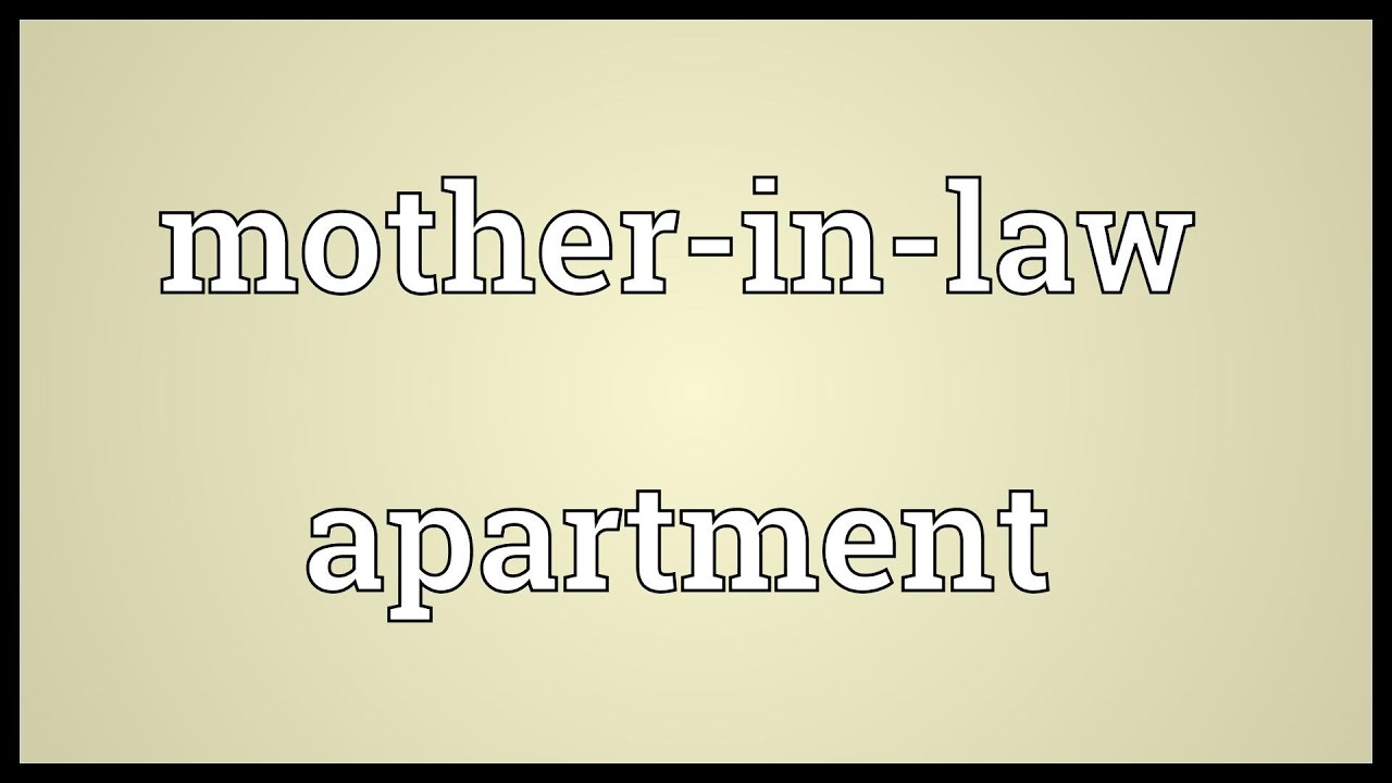 Mother In Law Apartment Meaning