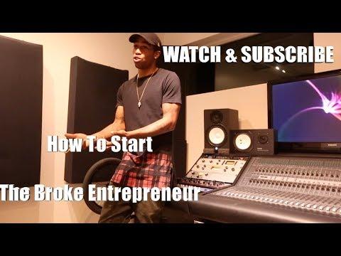 How To Start : The Broke Entrepreneur