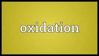 Oxidation Meaning
