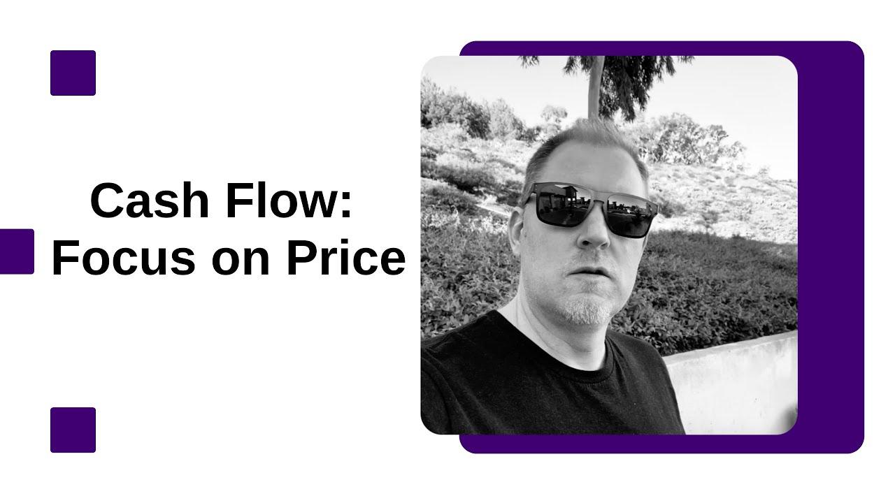 Cash Flow: Focus on Price