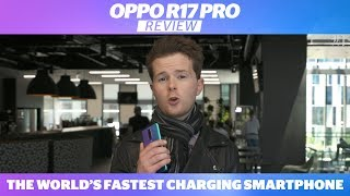 Oppo R17 Pro Review | The world's fastest charging smartphone