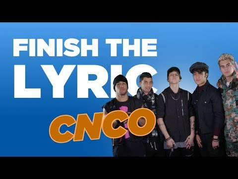 Finish The Lyric: CNCO | Capital
