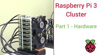 Raspberry Pi 3 Super Computing Cluster Part 1 -  Hardware List and Assembly
