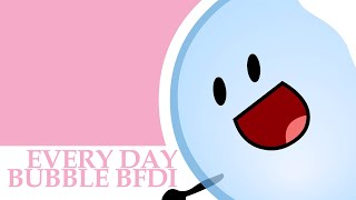 Every Day | Bubble BFDI Animation