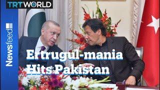 Why is Ertrugul popular in Pakistan?