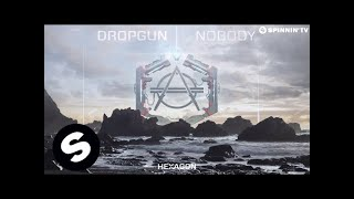Dropgun - Nobody is OUT NOW on Don Diablo's HEXAGON label! Like thi...