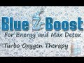 NEW PRODCUT!  BLUE Z BOOST FOR ENERGY AND MAX DETOX