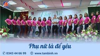 Phụ nữ là để yêu - Chúc mừng ngày 20/10 tại Dược Phẩm Tâm Bình