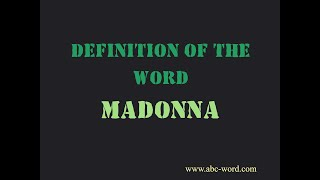 """Definition of the word """"Madonna"""""""