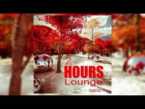 2 HOURS Lounge  - PHOTO MIX