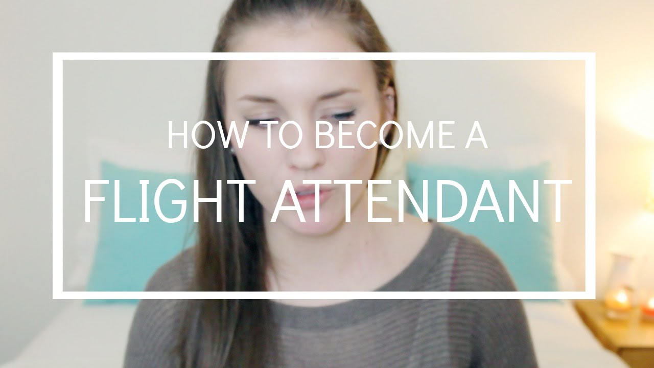 How to Become a Flight Attendant  FLIGHT ATTENDANT LIFE  YouTube
