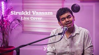 Sirukki Vaasam (Live Cover) | Santhosh Narayanan | y.e.s sessions ft. Sreekanth Hariharan
